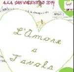 A. A. A.  SAN VALENTINO 2014 Amore, Agricoltura e Autenticità per festeggiare un San Valentino speciale